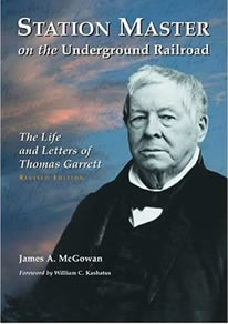 Station Master On The Underground Railroad: The Life And Letters Of Thomas Garrett